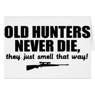 Los viejos cazadores nunca mueren, ellos apenas hu tarjeta de felicitación