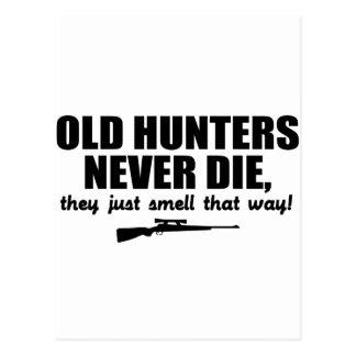 Los viejos cazadores nunca mueren, ellos apenas postales