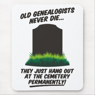 Los viejos Genealogists nunca mueren Mouse Pads