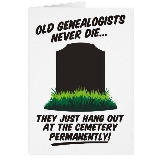 Los viejos Genealogists nunca mueren tarjeta de