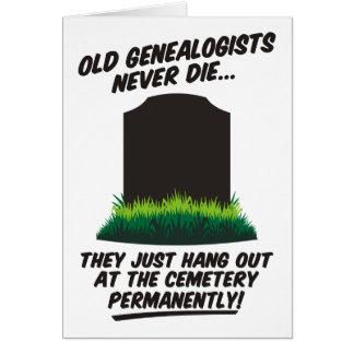 Los viejos Genealogists nunca mueren Tarjeta De Felicitación