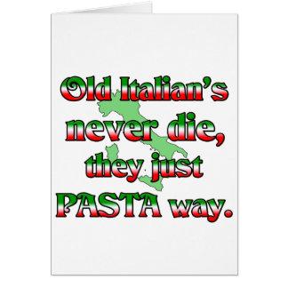 Los viejos italianos nunca mueren, ellos apenas ma tarjeta de felicitación