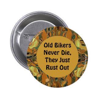 Los viejos motoristas nunca mueren chiste pin redondo de 2 pulgadas