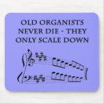 "Los ""viejos organistas nunca mueren"" mousepad tapetes de raton"