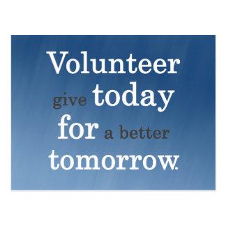Los voluntarios dan hoy para un mejor mañana tarjeta postal
