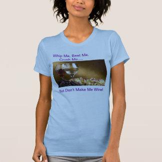 los wine_and_grapes, me azotan, me batieron, me camiseta