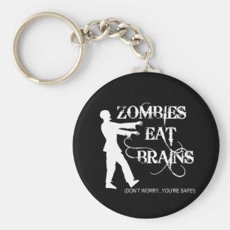 ¡Los zombis comen cerebros… no se preocupan, usted Llavero Redondo Tipo Pin