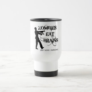 ¡Los zombis comen cerebros… no se preocupan, usted Taza De Viaje De Acero Inoxidable