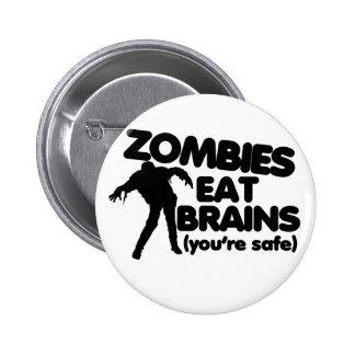 Los zombis comen los CEREBROS (usted es seguro) Pin Redondo 5 Cm