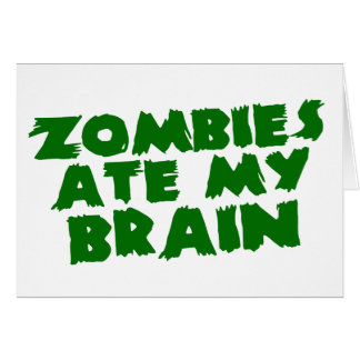 Los zombis comieron mi cerebro felicitaciones