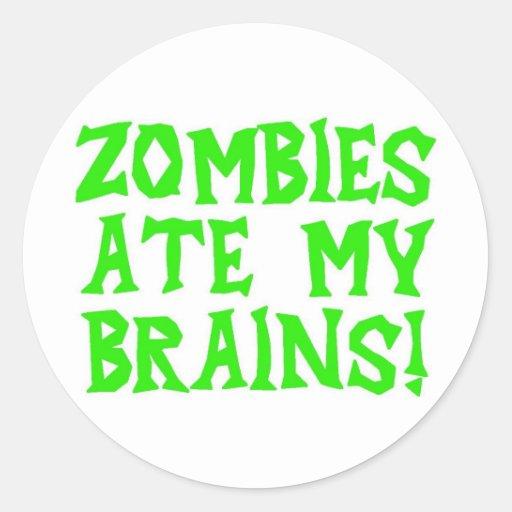 los zombis comieron mis cerebros pegatina redonda