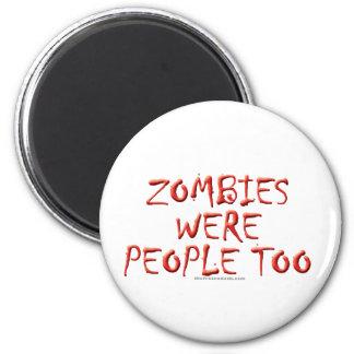 Los zombis eran gente también imán redondo 5 cm