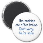 Los zombis están después de cerebros imán redondo 5 cm