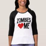 Los zombis me aman camisetas