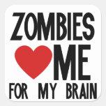 Los zombis me aman para mi cerebro calcomania cuadradas personalizada