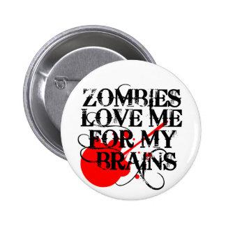 Los zombis me aman para mi cerebro pin redondo de 2 pulgadas