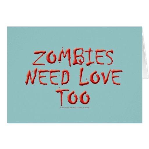 Los zombis necesitan amor también tarjeta de felicitación