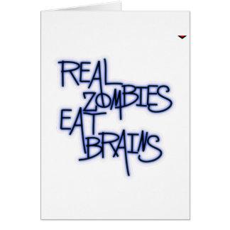 ¡Los zombis reales comen cerebros! Tarjeta De Felicitación