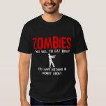 Los zombis, usted no tiene nada preocuparse alrede playera