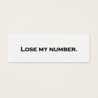 Lose my number. mini business card