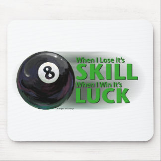 Lose Skill Win Luck 8 Ball Mouse Pad