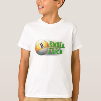 Lose Skill Win Luck 9 Ball T-Shirt
