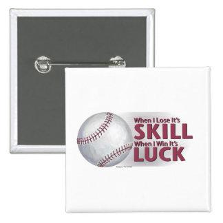 Lose Skill Win Luck Baseball Button