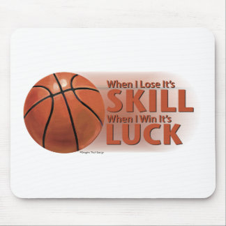 Lose Skill Win Luck Basketball Mouse Pad