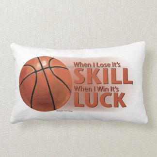 Lose Skill Win Luck Basketball Pillow