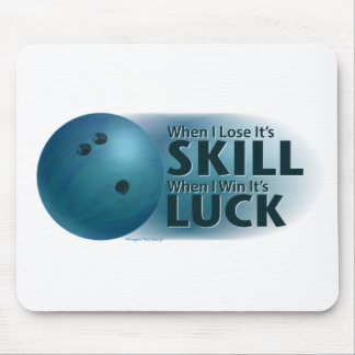 Lose Skill Win Luck Bowling Blue Mouse Pad