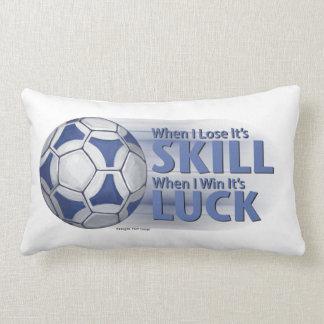 Lose Skill Win Luck Futbal Pillows