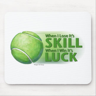 Lose Skill Win Luck Tennis Ball Mouse Pad