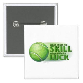 Lose Skill Win Luck Tennis Ball Pinback Button