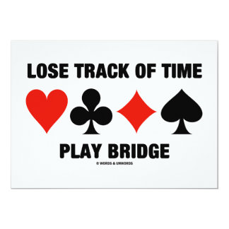 Lose Track Of Time Play Bridge (Card Suits) Card