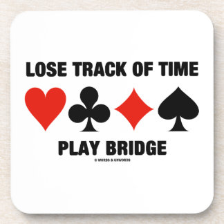 Lose Track Of Time Play Bridge (Four Card Suits) Beverage Coasters
