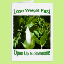 Lose Weight Fast Open Up To Someone Magnolia bud Card