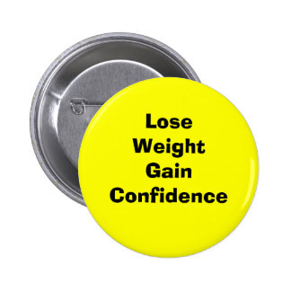 Lose weight gain confidence 2 inch round button