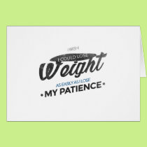 Lose Weight Not Patience Card