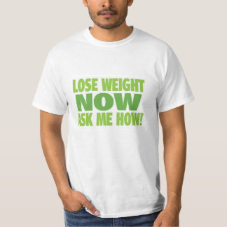 Lose Weight Now Ask Me How T-Shirt