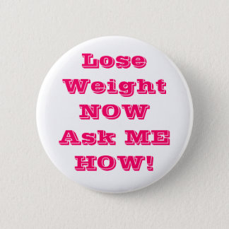 Lose Weight NOWAsk ME HOW Buttons