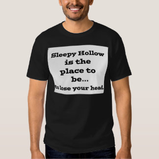 Lose your head in sleepy hollow tshirts