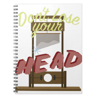 Lose Your Head Notebook