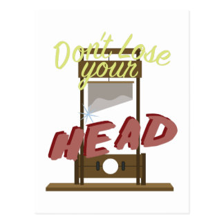 Lose Your Head Postcard