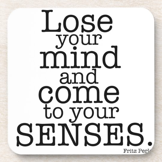 Lose your mind... drink coaster