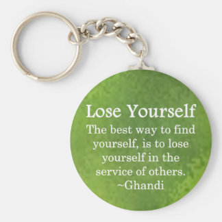 Lose Yourself in Service to Other Keychain