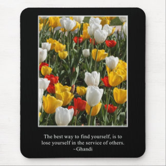 Lose yourself in the service of others mouse pad