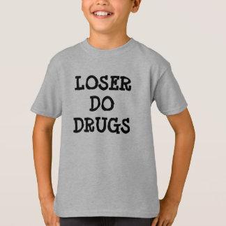 LOSER DO DRUGS T SHIRT