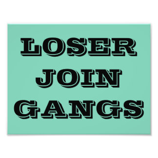 LOSER JOIN GANGS POSTER PHOTO PRINT