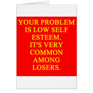 LOSER low self esteem Card
