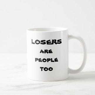 Losers are people too classic white coffee mug
